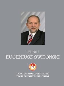 Profesor Eugeniusz Świtoński : doktor honoris causa Politechniki Lubelskiej