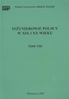 Inżynierowie polscy w XIX i XX wieku. T. 8