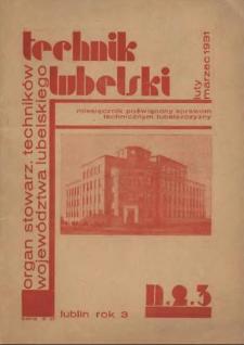 Technik lubelski : organ Stowarzyszenia Techników Lubelskich n. 2,3(1931)