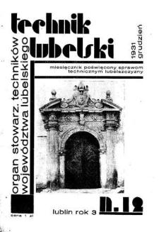 Technik lubelski : organ Stowarzyszenia Techników Lubelskich n. 12(1931)