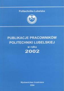 Publikacje Pracowników Politechniki Lubelskiej w roku 2002