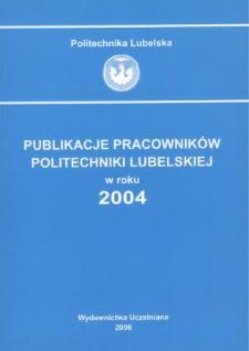 Publikacje Pracowników Politechniki Lubelskiej w roku 2004
