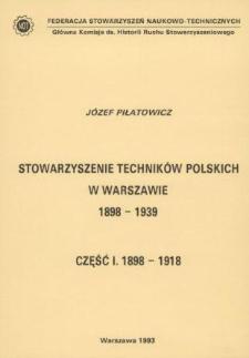Stowarzyszenie Techników Polskich w Warszawie : 1898-1939. Cz. 1, 1898-1939