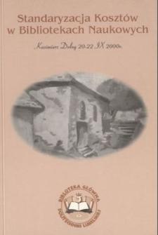 Standaryzacja kosztów w bibliotekach naukowych : Kazimierz Dolny, 20-22.09.2000
