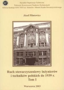 Ruch stowarzyszeniowy inżynierów i techników polskich do 1939 r. T. 1