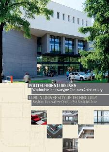 Politechnika Lubelska : Wschodnie Innowacyjne Centrum Architektury = Lublin University of Technology : Eastern Innovative Centre for Architecture