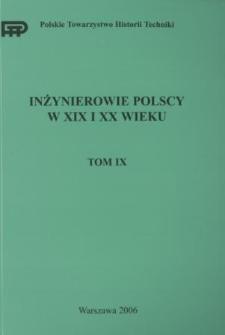 Inżynierowie polscy w XIX i XX wieku. T. 9