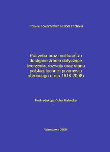 Potrzeba oraz możliwości i dostępne źródła dotyczące tworzenia, rozwoju oraz stanu polskiej techniki przemysłu obronnego : (lata 1918-2008)