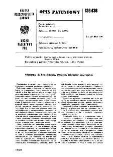 Urządzenie do homogenizacji, zwłaszcza produktów spożywczych : opis patentowy nr 136438