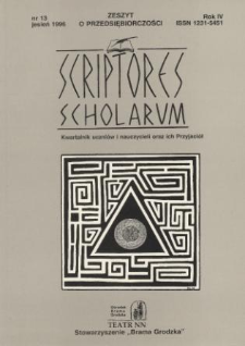 Scriptores Scholarum : kwartalnik uczniów i nauczycieli oraz ich Przyjaciół R. 4, nr 13, jesień 1996