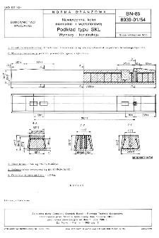 Nawierzchnia kolei normalno- i wąskotorowej - Podkład typu SKL - Wymiary i konstrukcja BN-85/8939-01/54