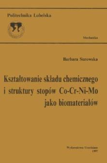 Kształtowanie składu chemicznego i struktury stopów Co-Cr-Ni-Mo jako biomateriałów