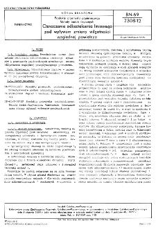 Produkty przemysłu papierniczego - Metody badań fizycznych - Oznaczanie odkształcenia liniowego pod wpływem zmiany wilgotności względnej powietrza BN-69/7308-12