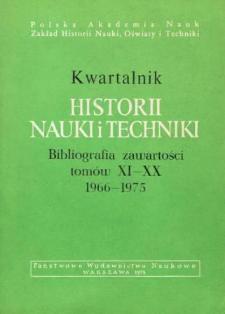 Kwartalnik Historii Nauki i Tech niki : bibliografia zawartości tomów XI-XX : 1966 - 1975