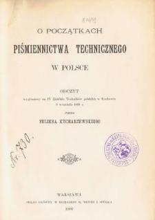 O początkach piśmiennictwa technicznego w Polsce : odczyt wygłoszony na IV Zjeździe Techników polskich w Krakowie 9 września 1899 r.