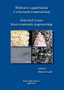 Wybrane zagadnienia z inżynierii materiałowej = Selected issues from materials engineering