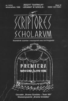 Scriptores Scholarum : kwartalnik uczniów i nauczycieli oraz ich Przyjaciół R. 4, nr 11/12 wiosna/lato 1996