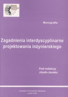 Zagadnienia interdyscyplinarne projektowania inżynierskiego : monografia