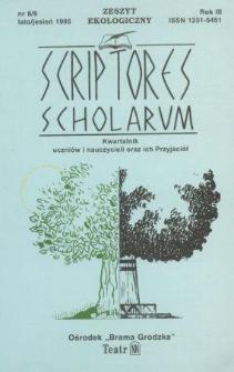 Scriptores Scholarum : kwartalnik uczniów i nauczycieli oraz ich Przyjaciół R. 3, nr 8/9 lato/jesień 1995