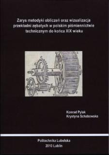 Zarys metodyki obliczeń oraz wizualizacja przekładni zębatych w polskim piśmiennictwie technicznym do końca XIX wieku