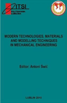 Modern technologies, materials and modelling techniques in mechanical engineering