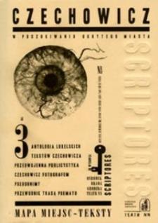 Scriptores : pamięć, miejsce, obecność : laboratorium pamięci, małe ojczyzny, spotkania kultur nr 32(2008) : CZECHOWICZ - w poszukiwaniu ukrytego miasta. Cz. 3