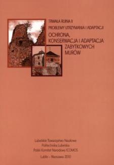 Ochrona, konserwacja i adaptacja zabytkowych murów : Trwała ruina II : problemy utrzymania i adaptacji