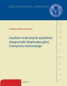 Studium wybranych aspektów diagnostyki eksploatacyjnej transportu taśmowego