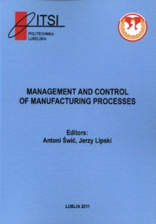 Management and control of manufacturing processes