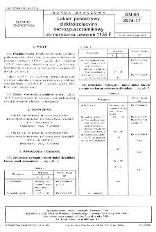 Lakier poliestrowy elektroizolacyjny bezrozpuszczalnikowy do nasycania uzwojeń 1135 F BN-84/3078-17