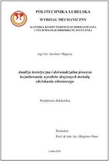 Analiza teoretyczna i doświadczalna procesu kształtowania wyrobów drążonych metodą obciskania obrotowego