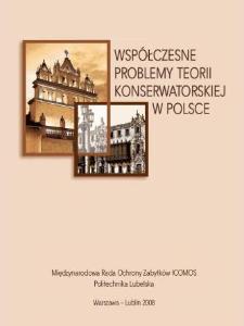 Współczesne problemy teorii konserwatorskiej w Polsce : praca zbiorowa