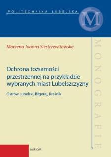 Ochrona tożsamości przestrzennej na przykładzie wybranych miast Lubelszczyzny : Ostrów Lubelski, Biłgoraj, Kraśnik