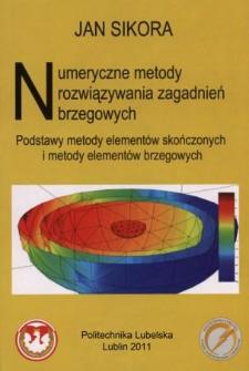 Numeryczne metody rozwiązywania zagadnień brzegowych : podstawy metody elementów skończonych i metody elementów brzegowych