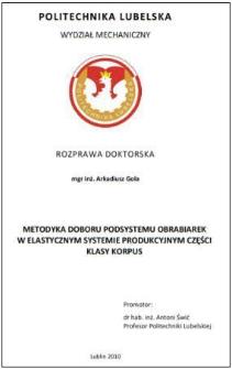 Metodyka doboru podsystemu obrabiarek w elastycznym systemie produkcyjnym części klasy korpus : rozprawa doktorska