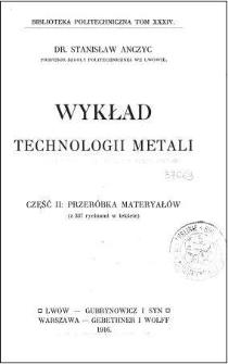Wykład technologii metali. Cz. 2, Przeróbka materyałów