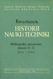 Kwartalnik Historii Nauki i Tech niki 1956 - 1965 : bibliografia zawartości tomów I-X : 1956 - 1965
