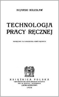 Technologja pracy ręcznej : podręcznik dla nauczycieli robót ręcznych