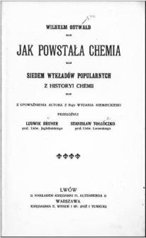 Jak powstała chemia : siedem wykładów popularnych z historii chemii
