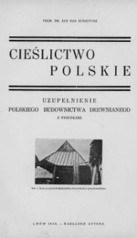 """Cieślictwo polskie : uzupełnienie """"Polskiego budownictwa drewnianego"""" z rysunkami"""