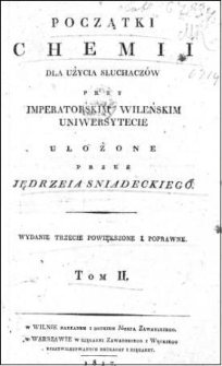Początki chemii dla użycia słuchaczów przy Imperatorskim Wileńskim Uniwersytecie. T. 2