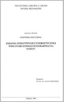 Badania efektywności energetycznej wielotarczowego rozdrabniacza nasion : rozprawa doktorska