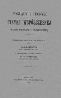 Poglądy i teorye fizyki współczesnej : [ruchy widoczne i niewidoczne] : szereg odczytów