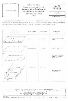 Osprzęt do instalacji elektrycznych - Elementy ciągu korytkowego do układania przewodów izolowanych i kabli - Podział BN-81/9057-04