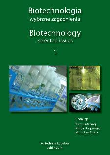 Biotechnologia : wybrane zagadnienia = Biotechnology : selected issues. 1