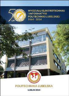 50 lat Wydziału Elektrotechniki i Informatyki Politechniki Lubelskiej : 1964–2014