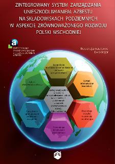 Zintegrowany system zarządzania unieszkodliwianiem azbestu na składowiskach podziemnych w aspekcie zrównoważonego rozwoju Polski Wschodniej