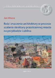 Rola i znaczenie architektury w procesie scalania struktury przestrzennej miasta na przykładzie Lublina