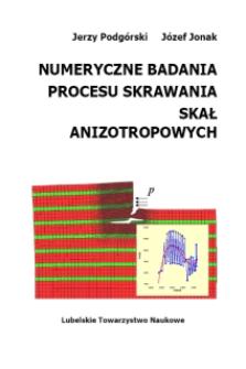 Numeryczne badania procesu skrawania skał anizotropowych