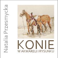 Konie w akwareli i rysunku
